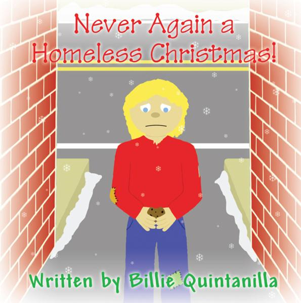 Never Again a Homeless Christmas! By: Billie Quintanilla
