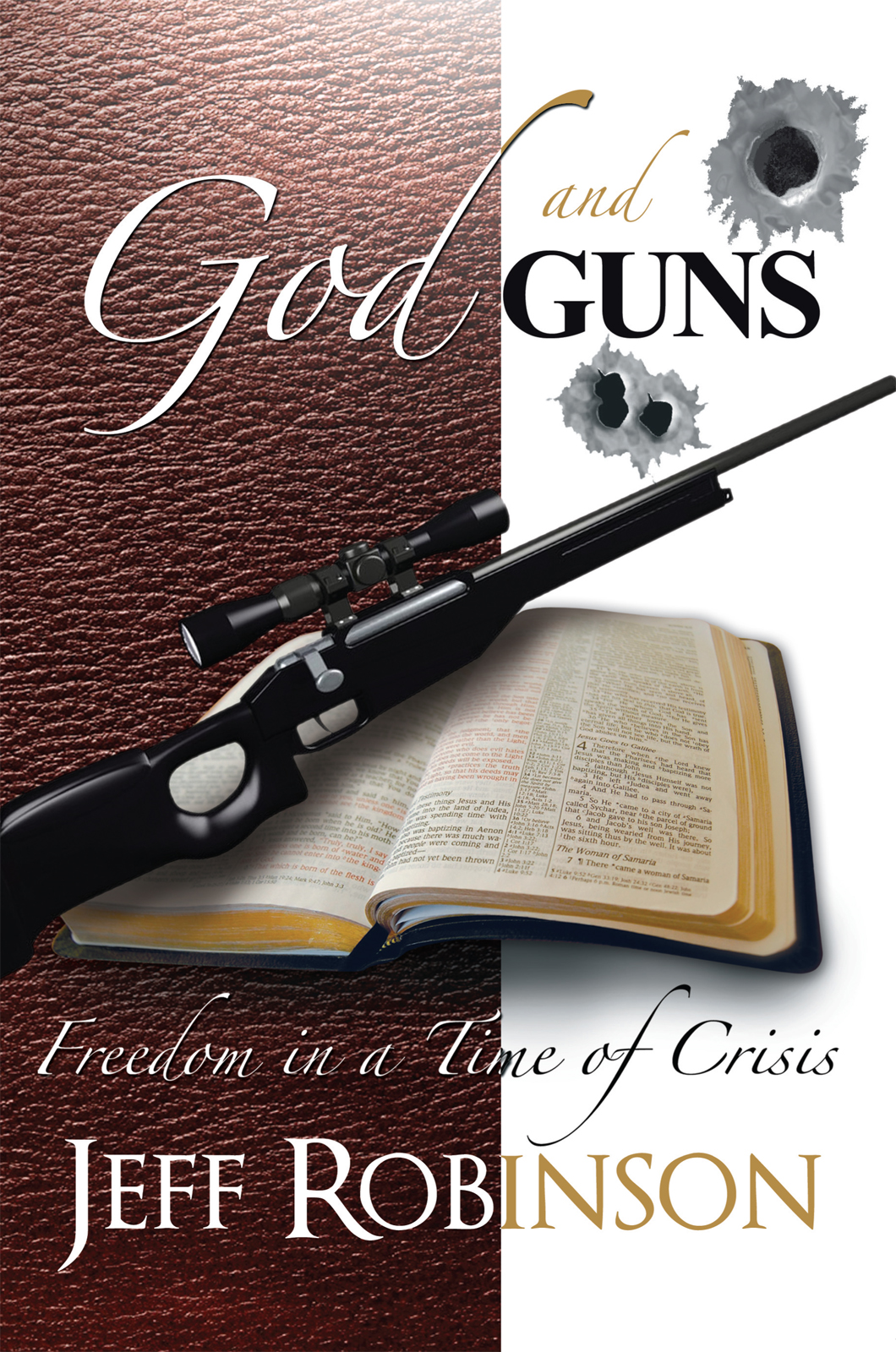 God and Guns By: Jeff Robinson