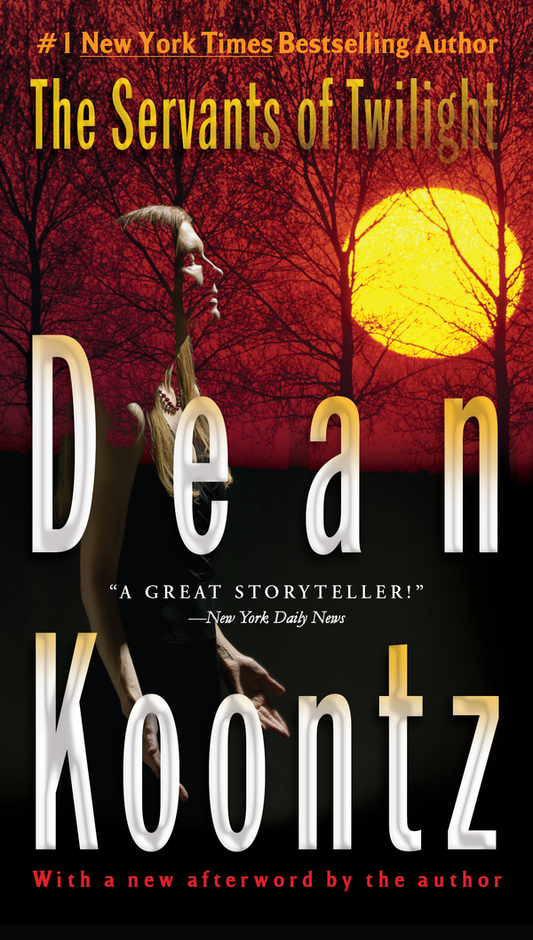 The Servants of Twilight By: Dean Koontz