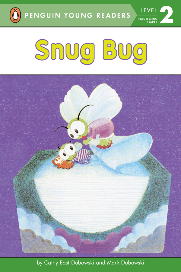 Snug Bug By: Cathy East Dubowski