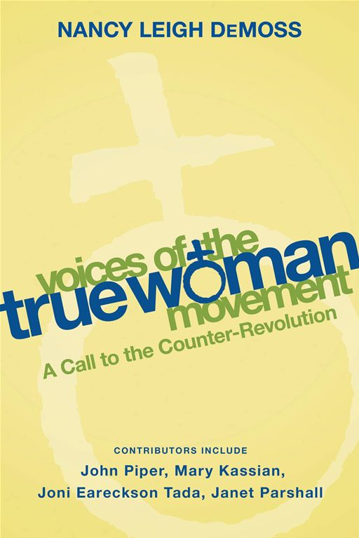 Voices of the True Woman Movement By: