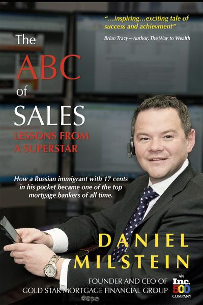 The ABC of Sales: Lessons from a Superstar By: Daniel Milstein