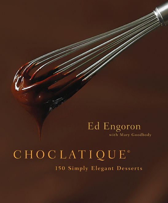 Choclatique: 150 Simply Elegant Desserts By: Ed Engoron