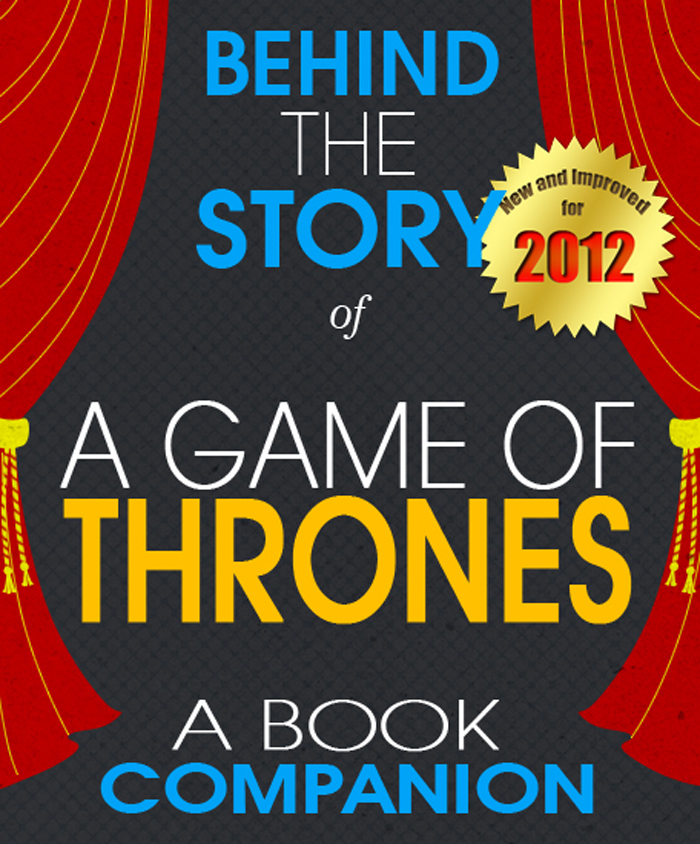 A Game of Thrones: Behind the Story By: Sarah Reagan