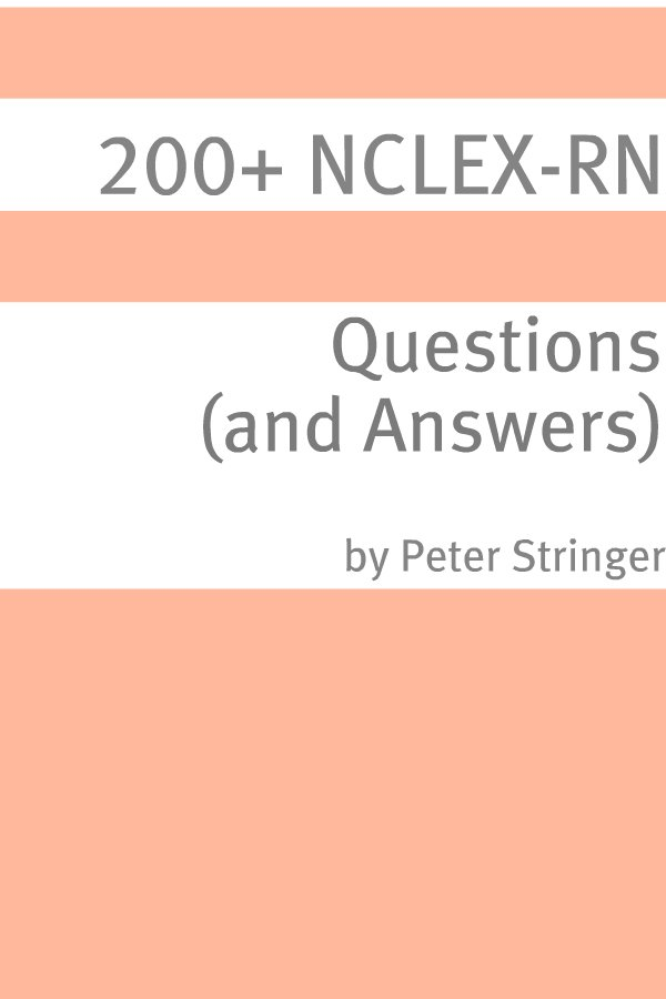 200+ NCLEX-RN Questions (and Answers)