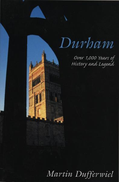 Durham Over 1, 000 Years of History and Legend