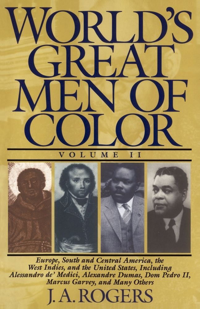 World's Great Men of Color, Volume II By: J.A. Rogers