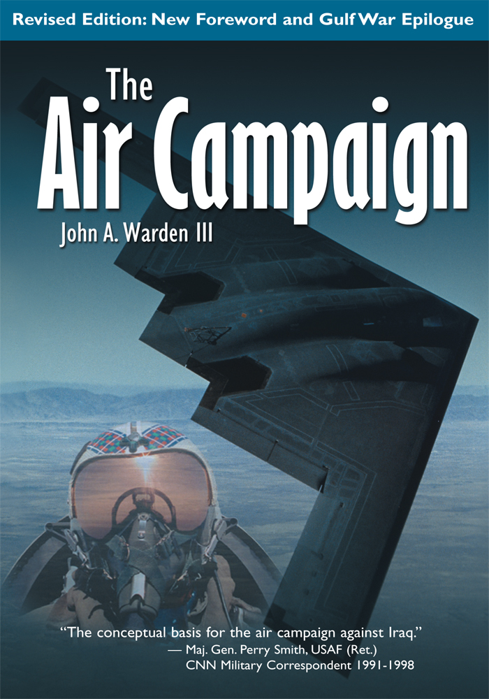 The Air Campaign By: John A. Warden III, Ventrust.inc Ventrust.inc