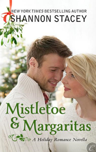 Mistletoe and Margaritas By: Shannon Stacey