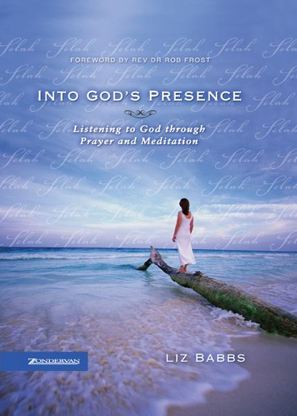 Into God's Presence By: Liz   Babbs