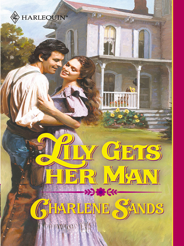 Lily Gets Her Man By: Charlene Sands