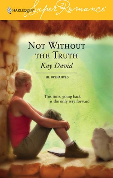 Not Without the Truth By: Kay David