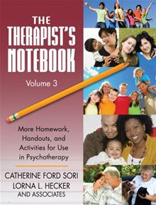 The Therapist's Notebook Volume 3: More Homework, Handouts, And Activities For Use In Psychotherapy