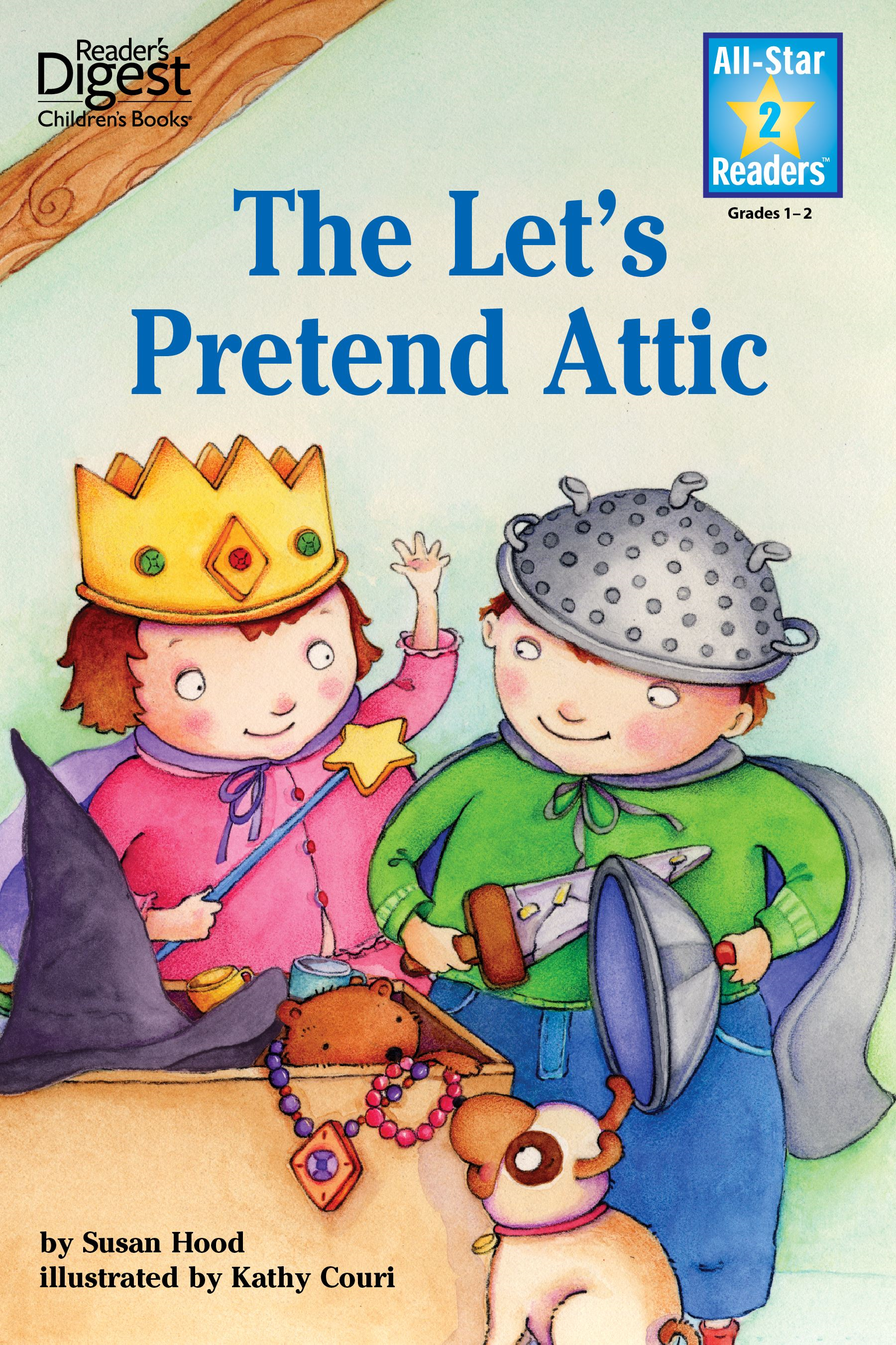 The Let's Pretend Attic (Reader's Digest) (All-Star Readers)