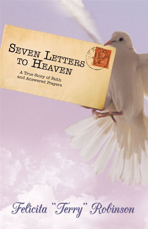 "Seven Letters To Heaven By: Felicita ""Terry"" Robinson"