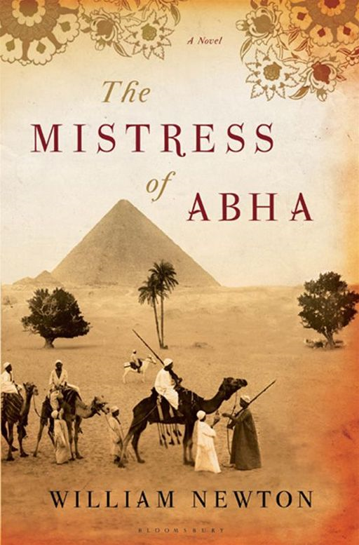 The Mistress of Abha: A Novel By: William Newton