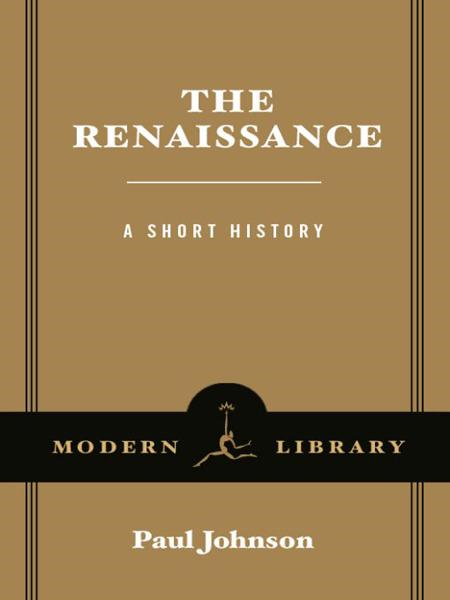 The Renaissance By: Paul Johnson