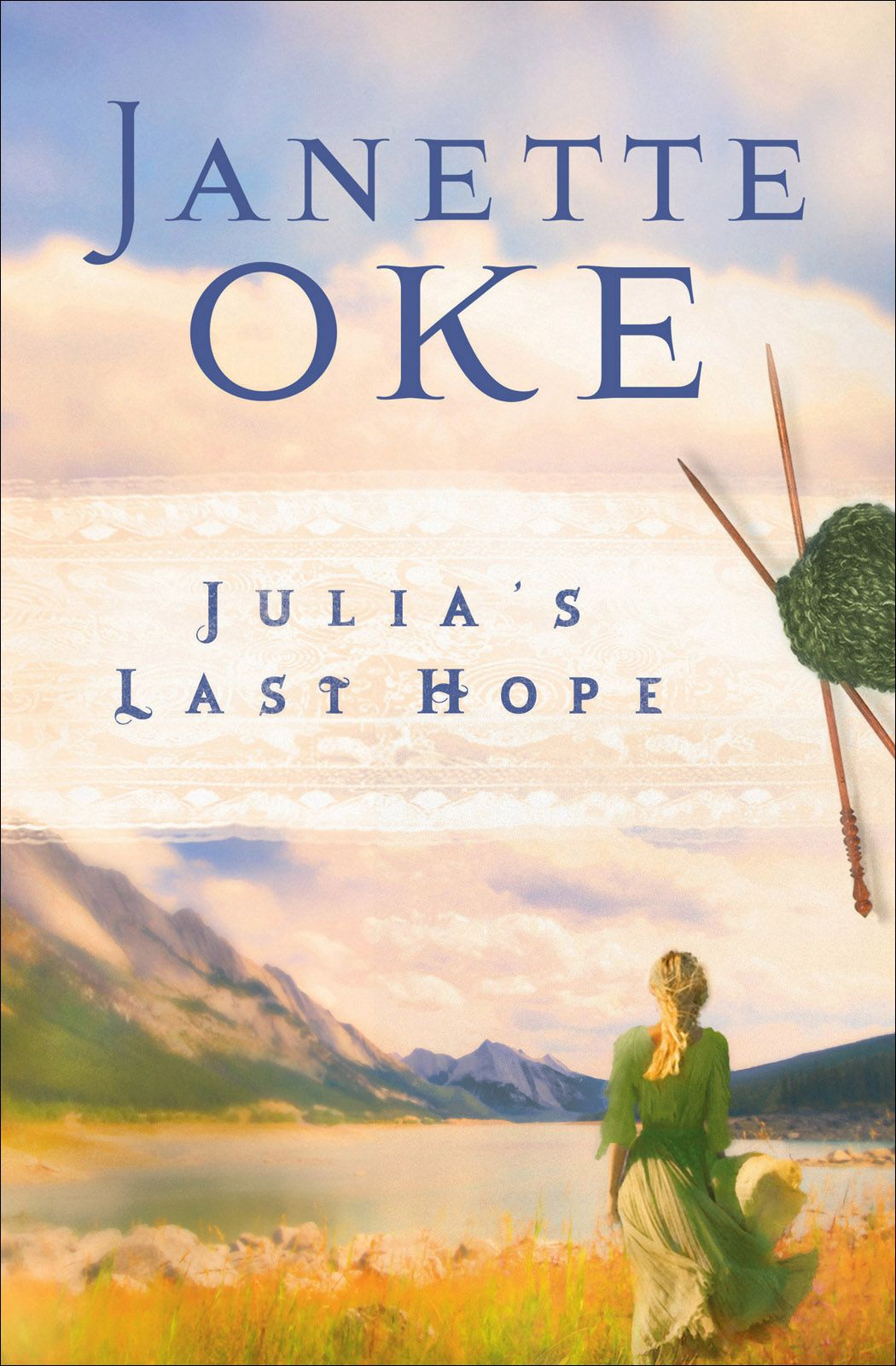 Julia's Last Hope (Women of the West Book #2) By: Janette Oke