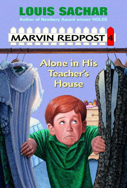 Alone in His Teacher's House By: Louis Sachar,Barbara Sullivan