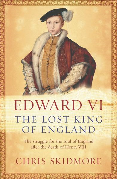 Edward VI By: Chris Skidmore