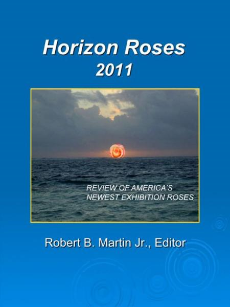 Horizon Roses 2011 By: Robert B. Martin Jr.
