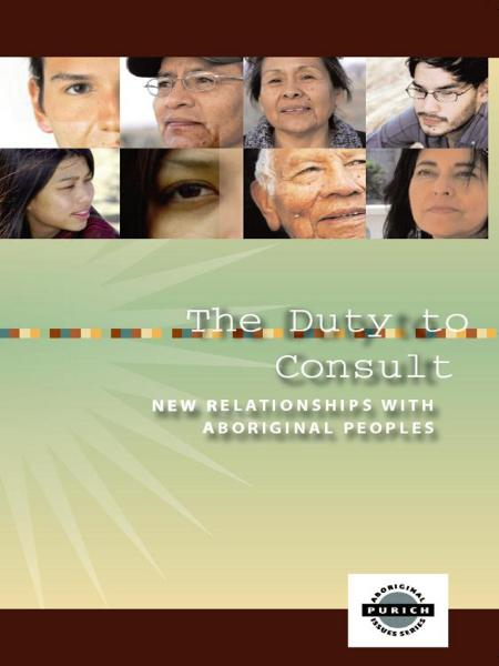 The Duty to Consult:: New Relationships with Aboriginal Peoples