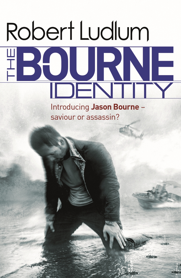 Robert Ludlum's: The Bourne Identity The Bourne Saga: Book One