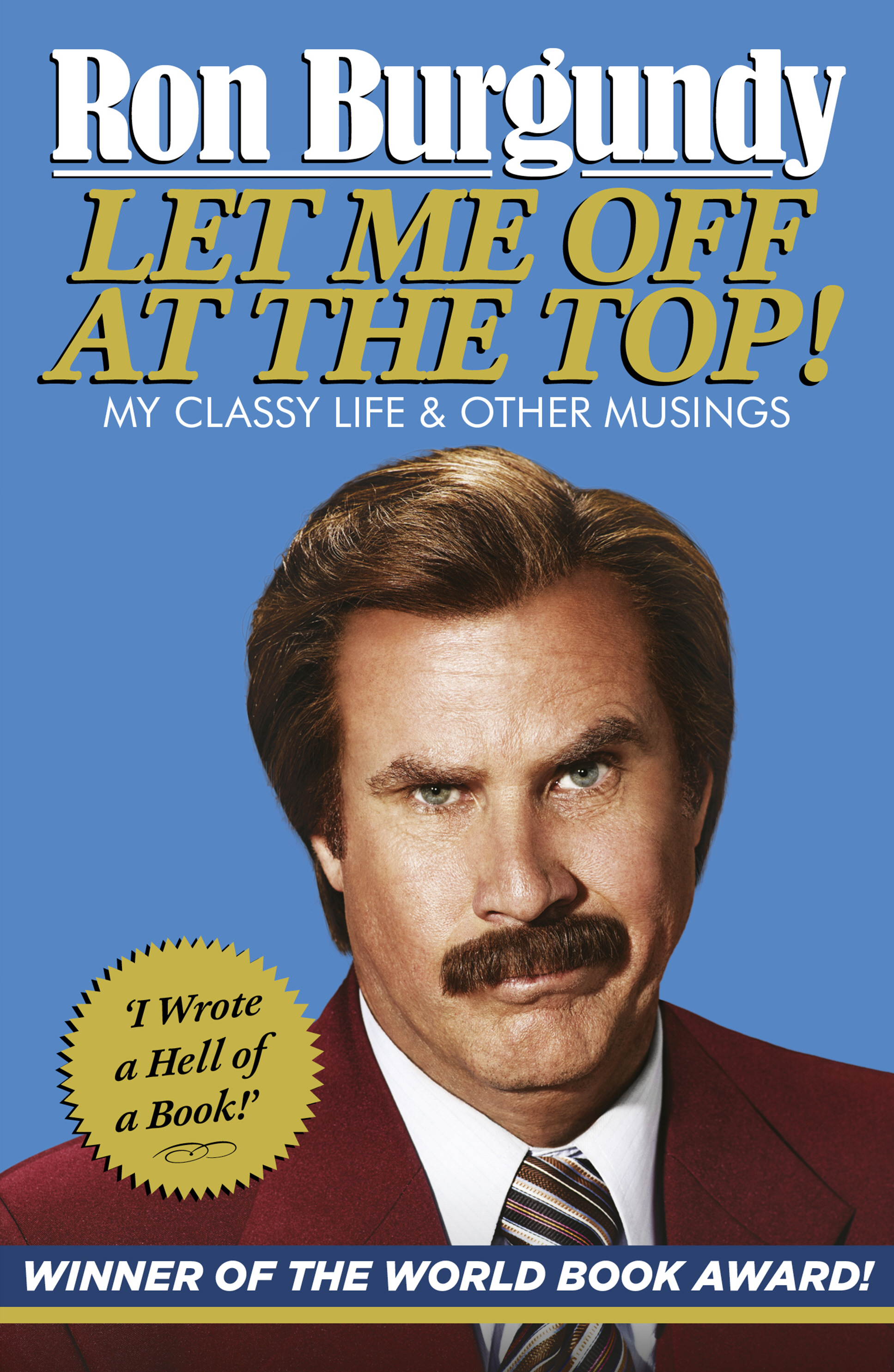 Let Me Off at the Top! My Classy Life and Other Musings