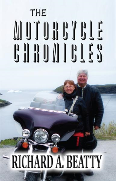 The Motorcycle Chronicles By: Richard A. Beatty