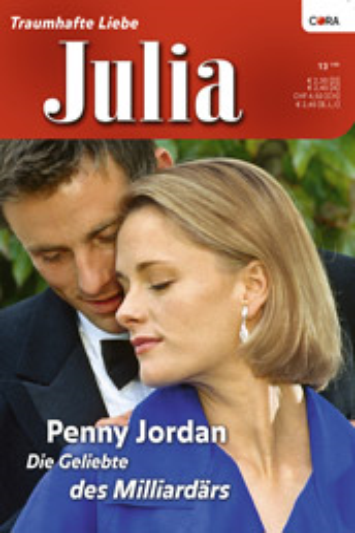 "Penny Jordan - Die Geliebte des Milliardärs - 1. Teil der Miniserie ""Jet Set Wives"