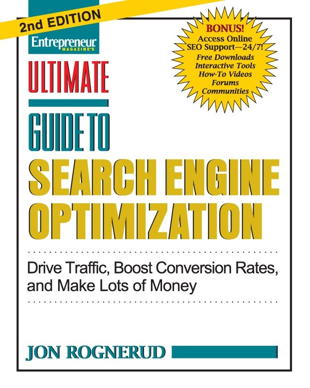 Ultimate Guide to Search Engine Optimization By: Jon Rognerud