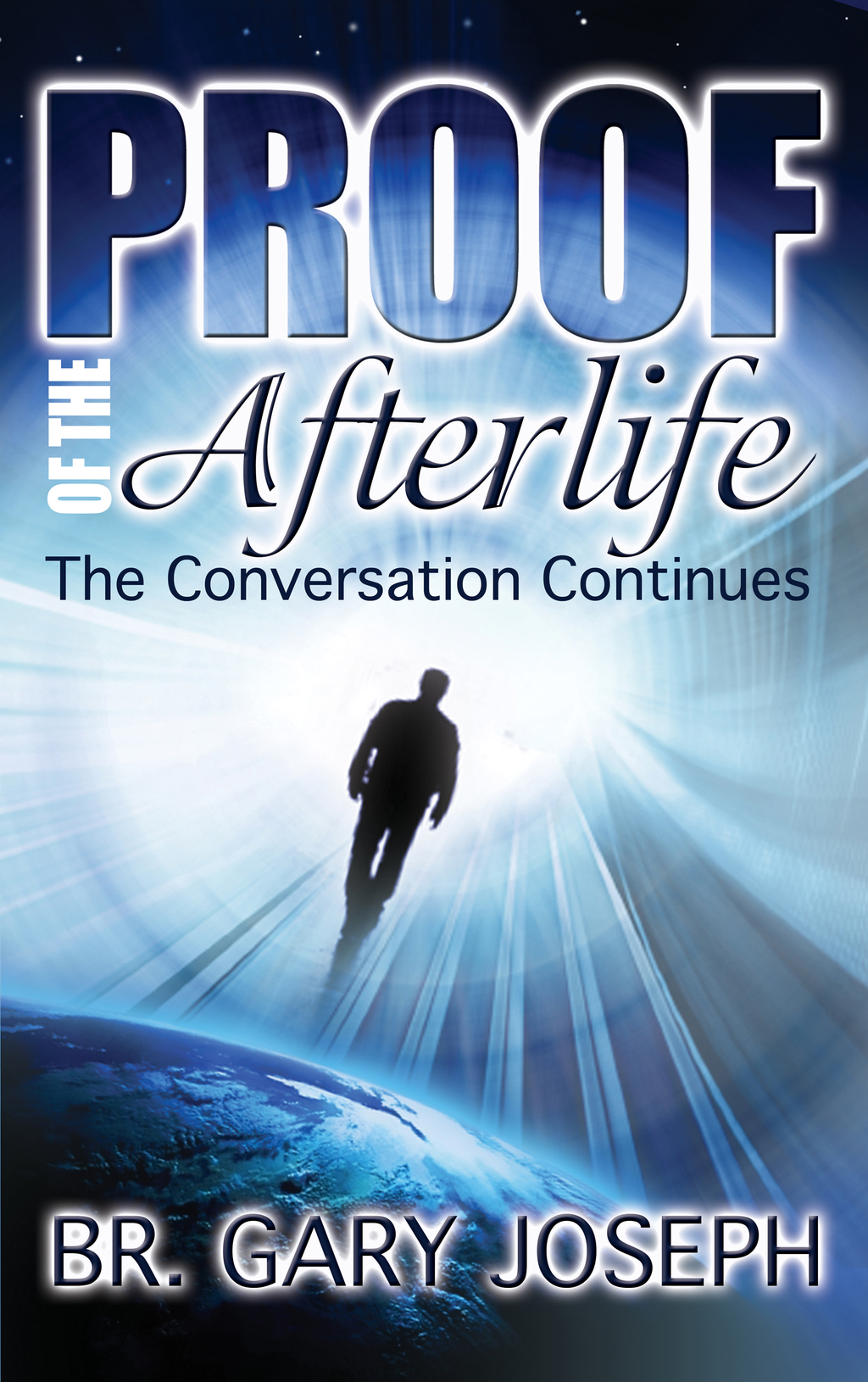 Proof of the Afterlife: The Conversation Continues