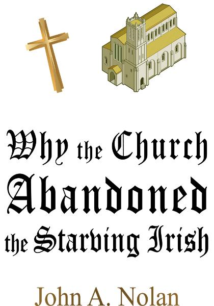 Why the Church Abandoned the Starving Irish