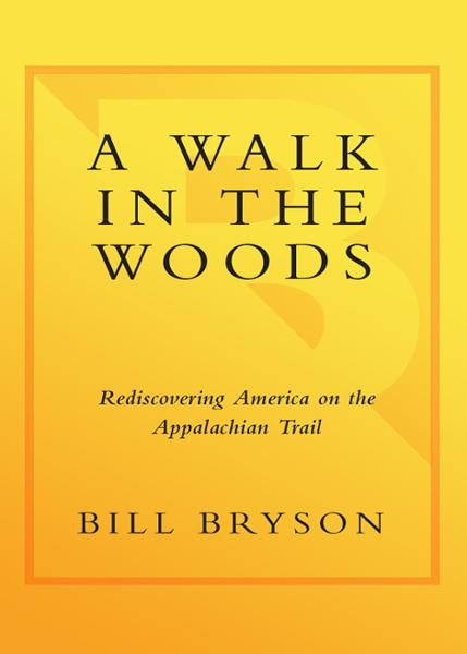 A Walk in the Woods By: Bill Bryson