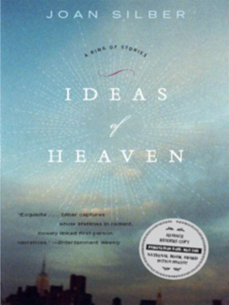 Ideas of Heaven: A Ring of Stories By: Joan Silber