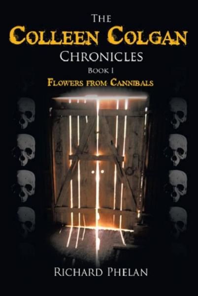 The Colleen Colgan Chronicles-Book1-Flowers from Cannibals-2nd Edition