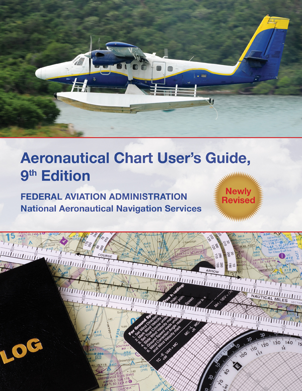 Aeronautical Chart User's Guide By: The Federal Aviation Administration