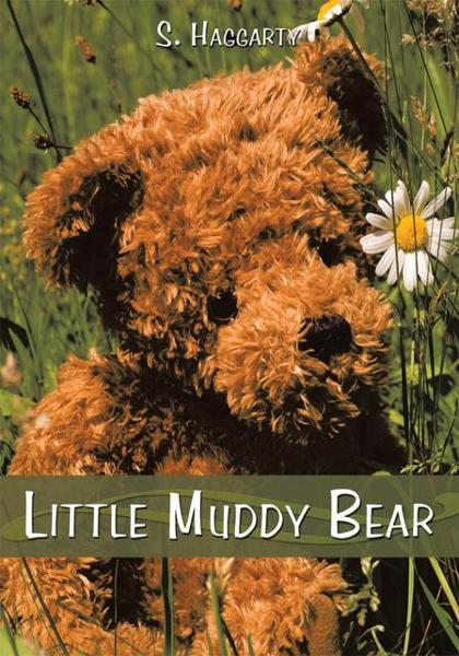 Little Muddy Bear By: S. Haggarty