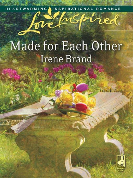 Made for Each Other By: Irene Brand