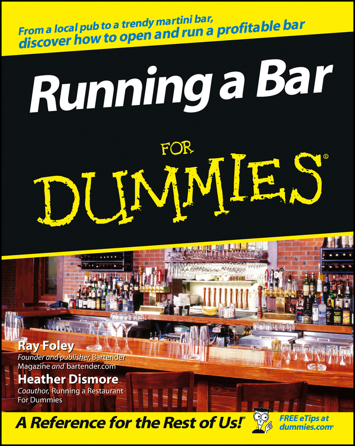 Running a Bar For Dummies By: Heather Dismore,Ray Foley