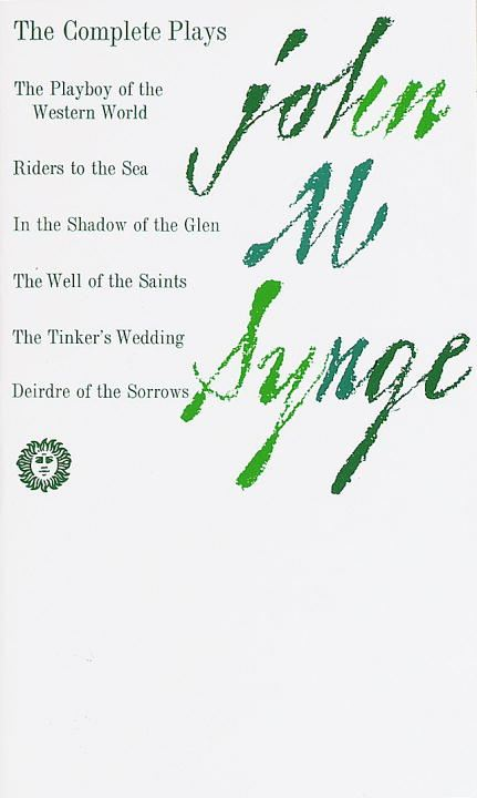 The Complete Plays By: John M. Synge