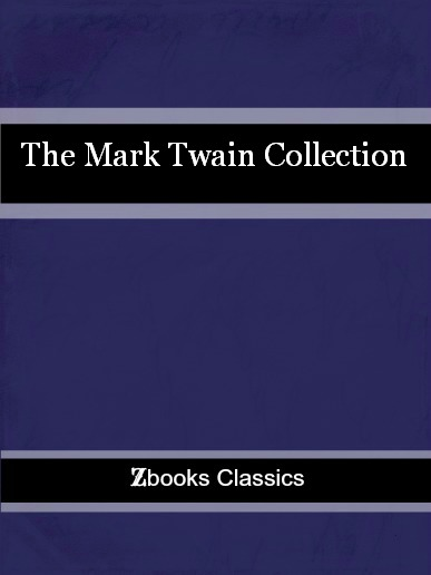 The Mark Twain Collection By: Mark Twain