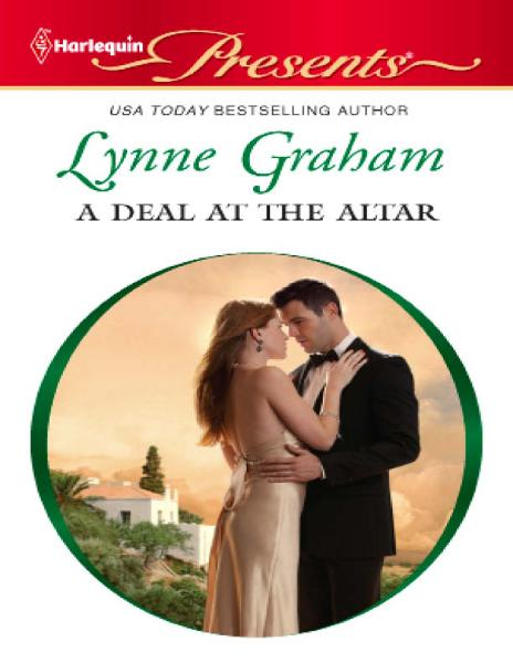 A Deal at the Altar By: Lynne Graham
