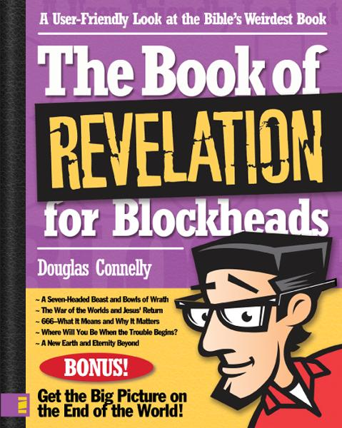 The Book of Revelation for Blockheads By: Douglas   Connelly