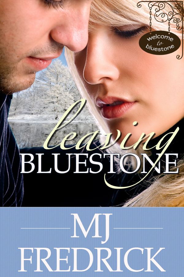 Leaving Bluestone By: MJ Fredrick