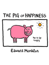 The Pig Of Happiness: