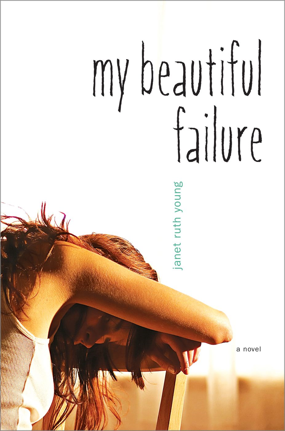 My Beautiful Failure By: Janet Ruth Young