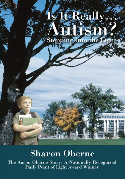 Is It Really...Autism? By: Sharon Oberne