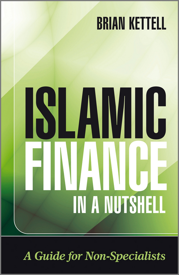 Islamic Finance in a Nutshell By: Brian Kettell