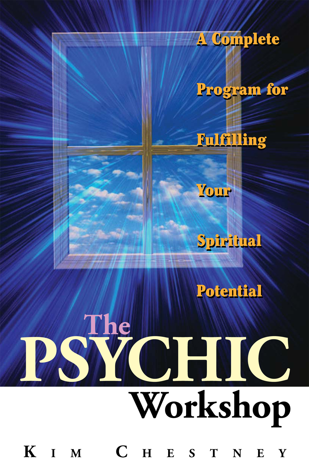 The Psychic Workshop: A Complete Program for Fulfilling Your Spiritual Potential By: Kim Chestney,Kim Chestney Martino